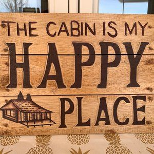 The Cabin is my Happy Place sign